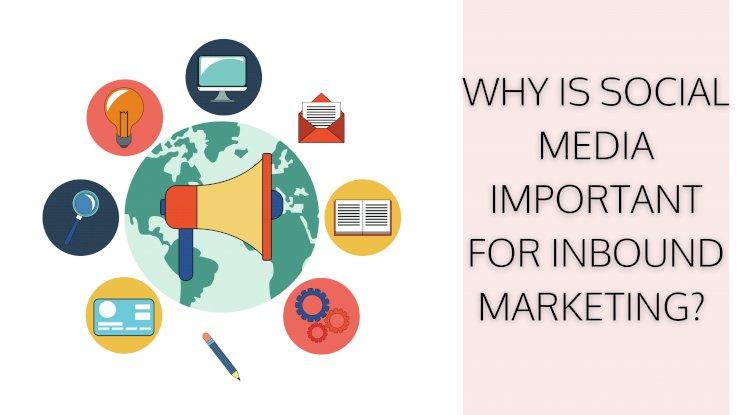 importance of social media in inbound marketing
