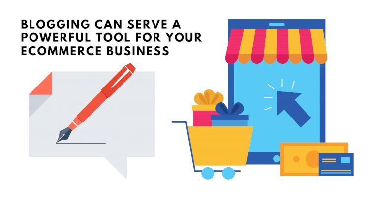 Why do you need to blog for your ecommerce business