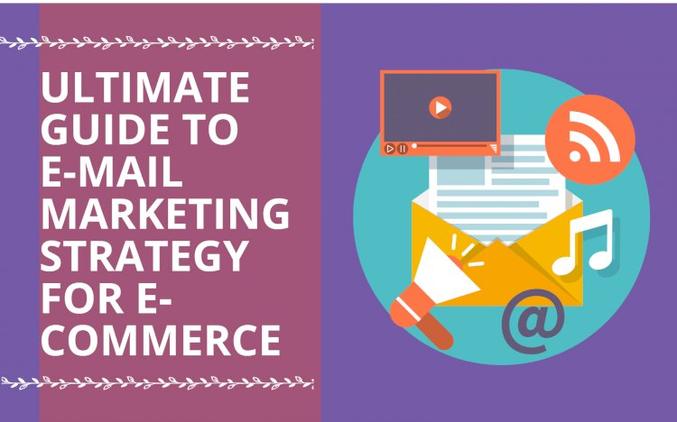 Best E-mail Marketing Strategies for Good Sales for 2021: The Ultimate Guide for Beginners for Email marketing