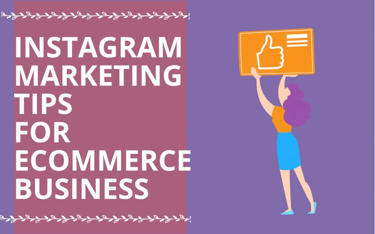 How to Market your Business on Instagram? 15 Best Marketing Strategies for Instagram
